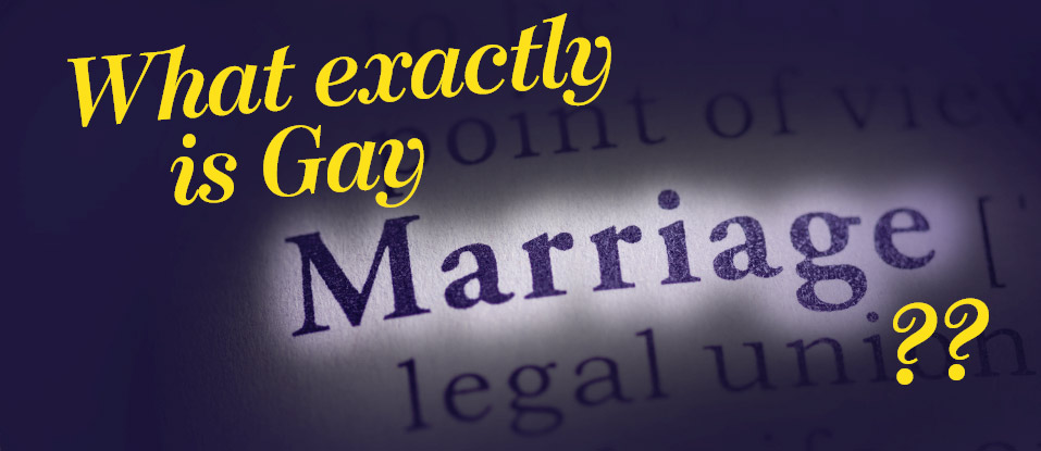 Gay Marriage, what is it?